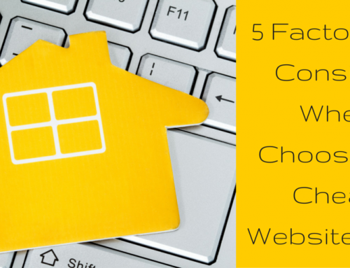 5 Factors To Consider When Choosing A Cheap Website Host