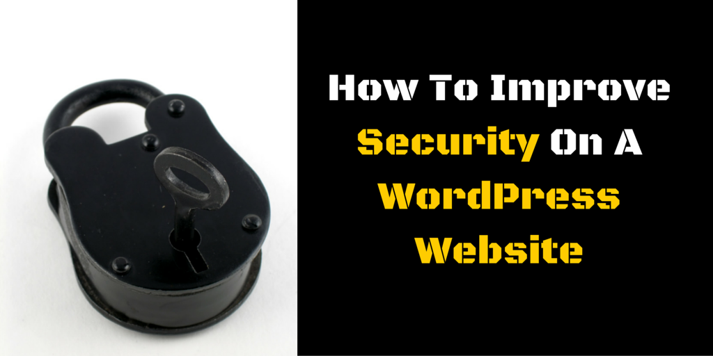 How To Improve Security On A WordPress Website